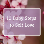 10 Baby Steps to Self Love